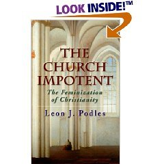 The Church Impotent: The Feminization of Christianity