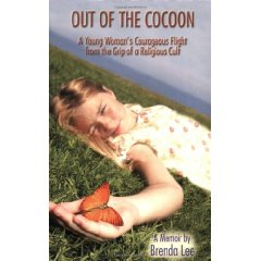 Out of the Cocoon: A Young Woman's Courageous Flight from the Grip of a Religious Cult